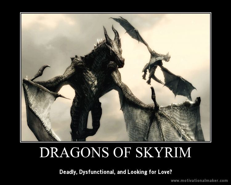 Skyrim, Dragons, Demotivational, Gaming, RPG, Tabletop, Roleplaying, Dragon Player Characters, Strategicon, Gateway 2012, Kimi, Happy Jacks RPG Podcast