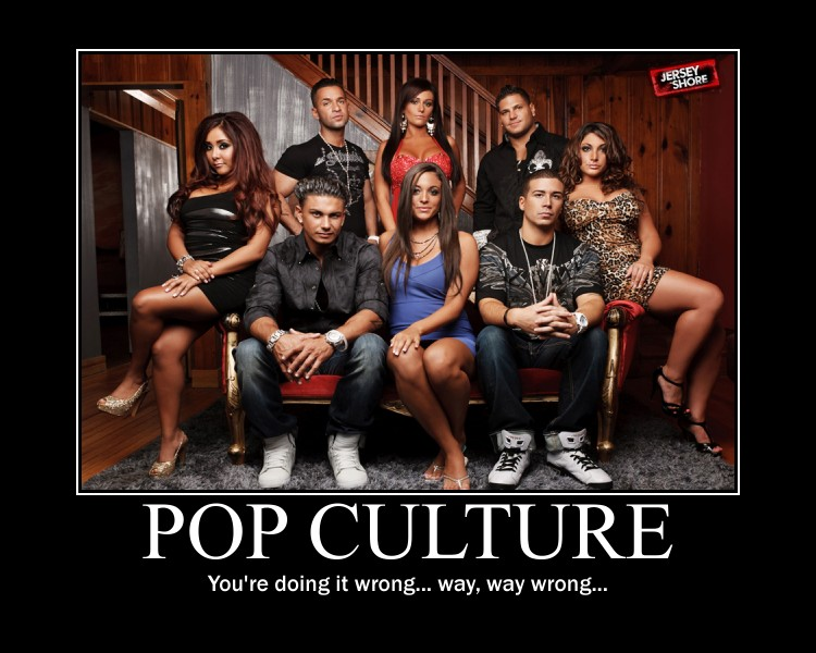pop-culture-demotivator-jersey-shore-doing-it-wrong