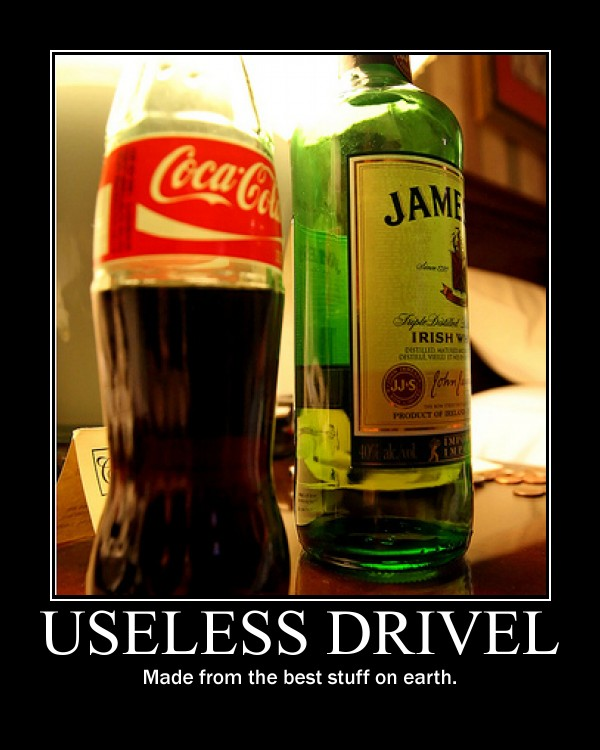 Useless Drivel Whiskey and Coke
