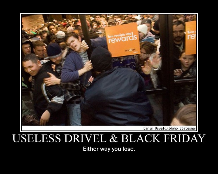 Useless Drivel Black Friday