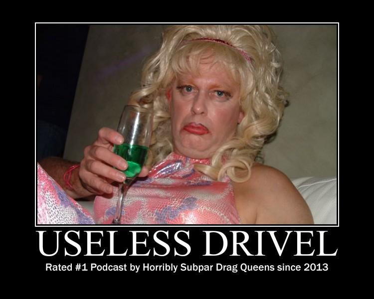 Useless Drivel Drag Queen