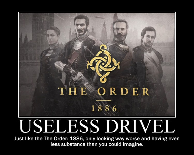 The Order 1886 Useless Drivel