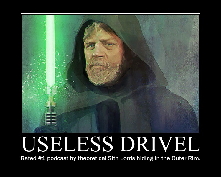 Luke Skywalker Sith Useless Drivel