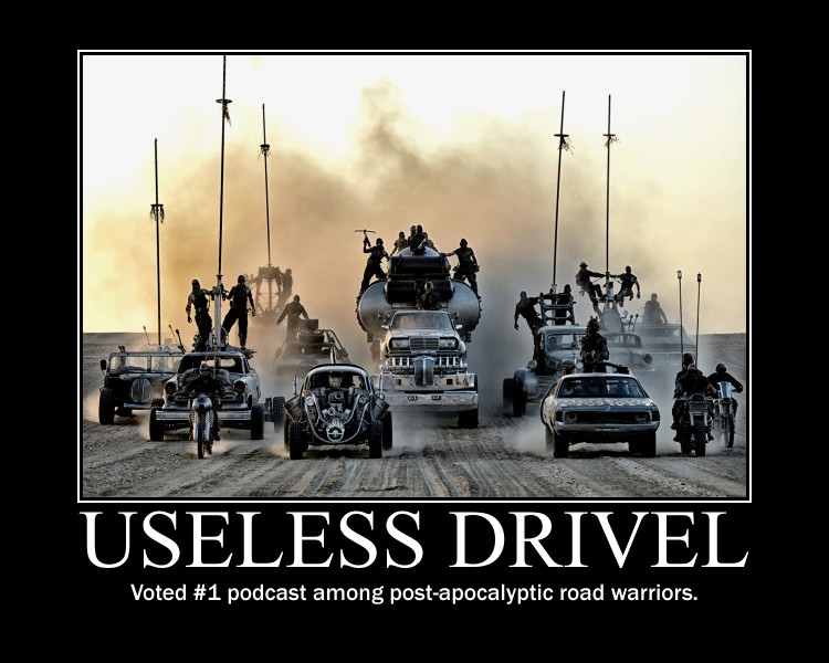 Useless Drivel Fury Road
