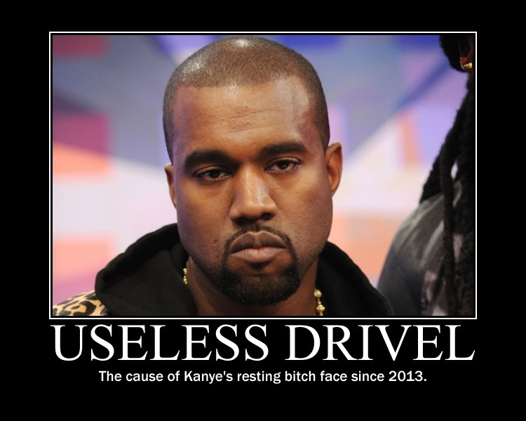 Resting Bitch Face Kanye Useless Drivel