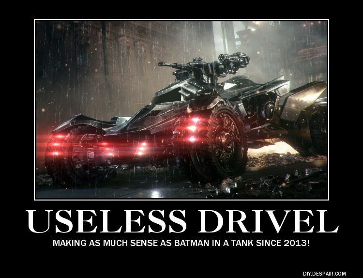 Arkham Knight Tank Useless Drivel