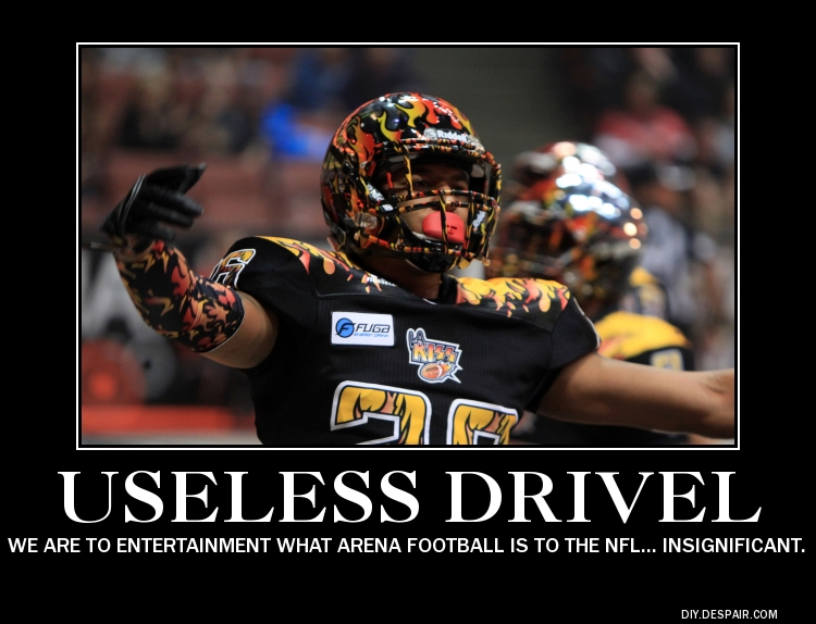 Useless Drivel Arena Football