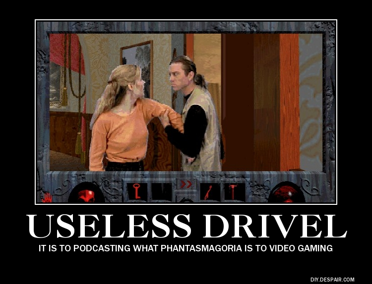 useless-drivel-phantasmagoria